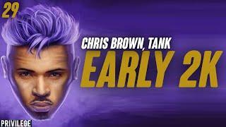 Chris Brown - Early 2K (Lyrics) ft. Tank