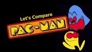 Let's Compare ( Pac Man ) THE MEGA VIDEO