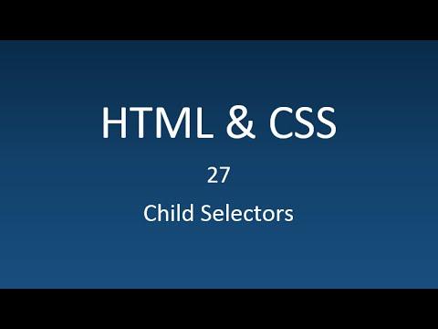 HTML & CSS - 27 - Child Selectors