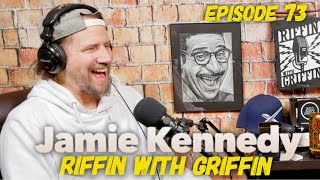 Jamie Kennedy: Riffin WIth Griffin Experiment EP73