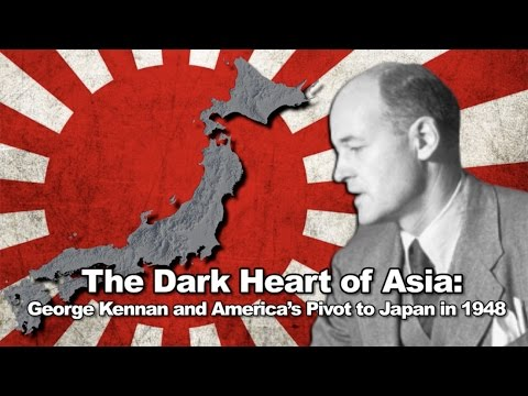 The Dark Heart of Asia: George Kennan and America's Pivot to Japan in 1948