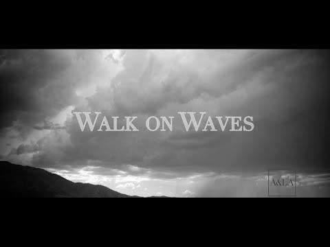 Walk on Waves - A&LA (OFFICIAL LYRIC VIDEO)