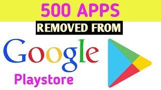 500 Android Apps Removed From Google Play Store || In Telugu Pk Creations