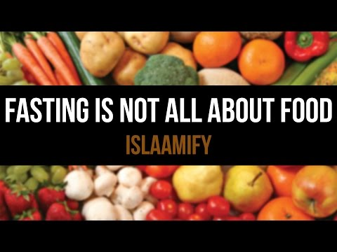 Fasting in Ramadan is Not All About Food - Islamic Reminder