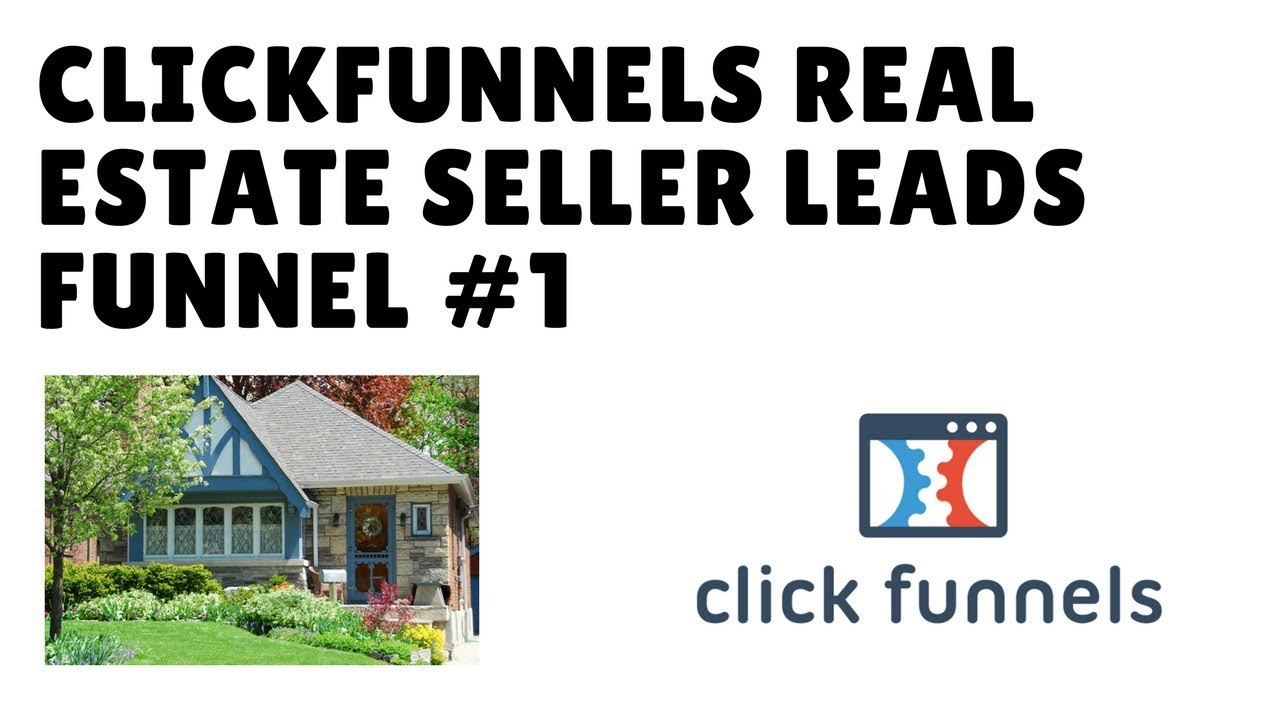 CLICKFUNNEL REAL ESTATE FUNNEL