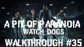 Watch Dogs : A Pit Of Paranoia | Walkthrough #35 | PS4