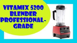 Vitamix 5200 Blender Review | …