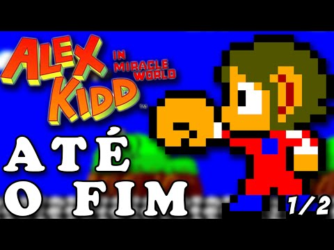Alex Kidd in Miracle World ATÉ O FIM! Parte 1/2