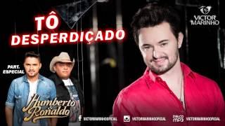 Victor Marinho - Tô Desperdiçado part. Humberto & Ronaldo (Lançamento 2015)