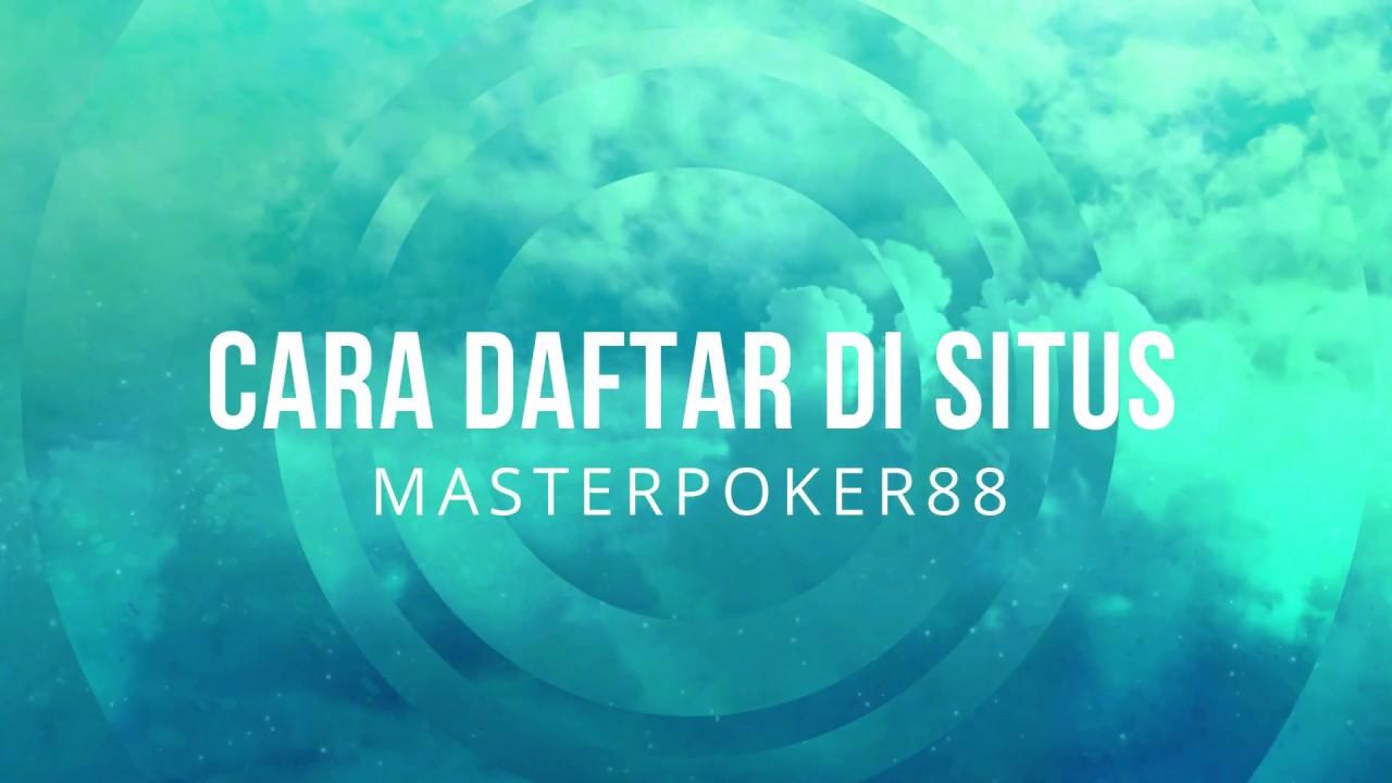 Cara Mudah Daftar Di Situs Poker Masterpoker88 Youtube