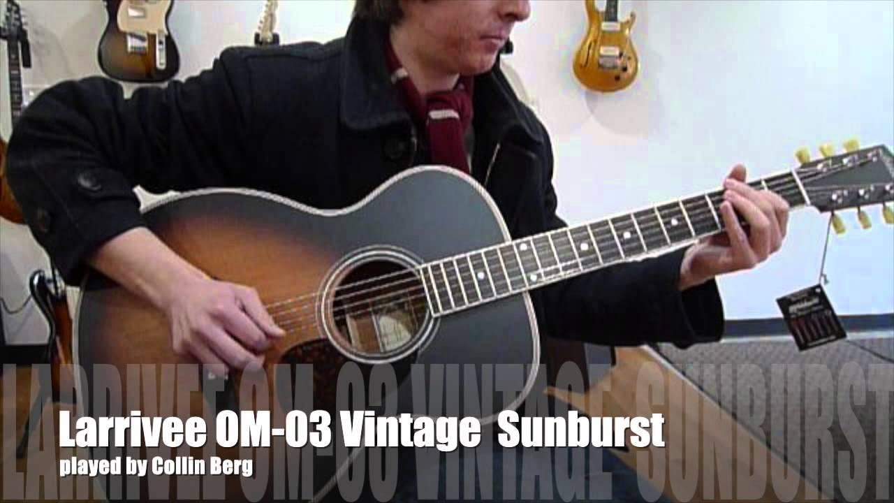 Larrivee OM-03 Limited Edition Vintage Sunburst - YouTube