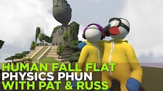 HUMAN FALL FLAT: Physics Phun with Pat & Russ