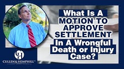 What Is A Motion to Approve Settlement In A Wrongful Death or Injury Case?
