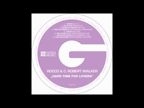 Rocco and C Robert Walker  Hard Time For Lovers Main Mix