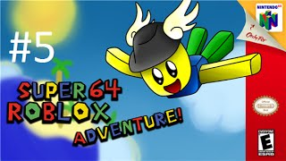 Super 64 ROBLOX Adventure #5