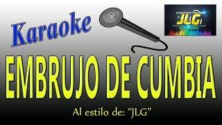 EMBRUJO DE CUMBIA -Karaoke JLG-