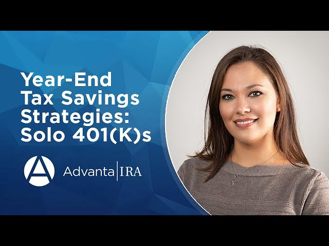 Year-End Tax-Savings Strategies: Solo 401(K)s