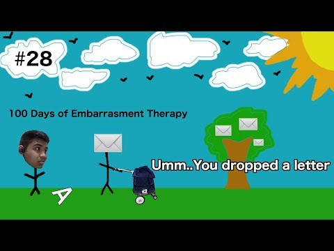 I might have saved their jobs..| 100 Days of Embarrasment Therapy #28