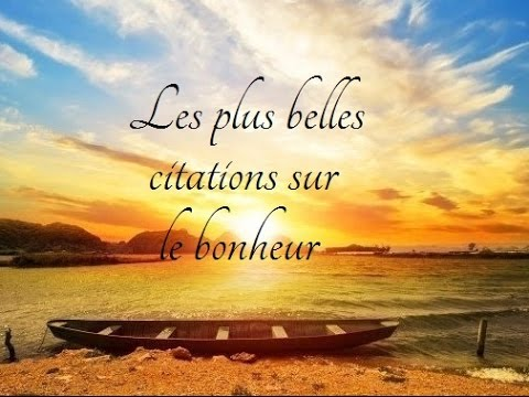 les plus belles citations sur le bonheur youtube. Black Bedroom Furniture Sets. Home Design Ideas