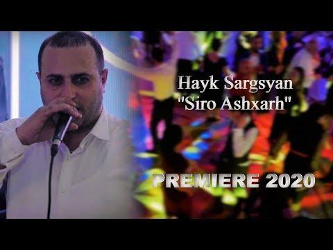 Hayk Sargsyan - Siro Ashxarh   Premiere 2020