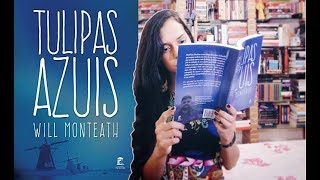 TULIPAS AZUIS, de Will Monteath