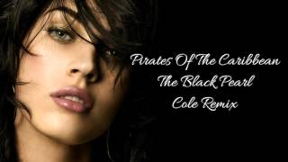 Pirates Of The Caribbean - The Black Pearl [Cole Remix]