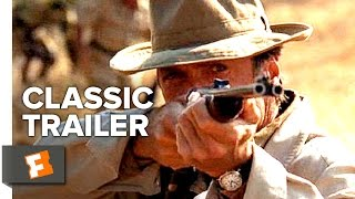 White Hunter Black Heart (1990) Official Trailer - Clint Eastwood, Jeff Fahey Movie HD