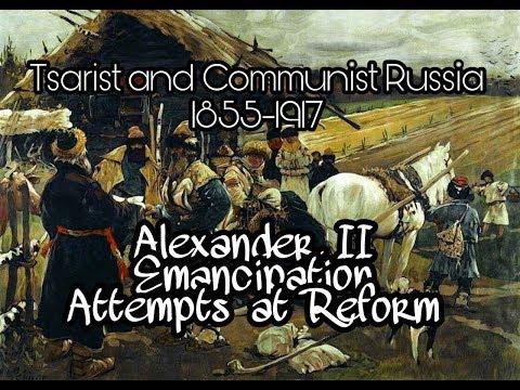 Tsarist and Communist Russia: Alex II, Emancipation & Reforms