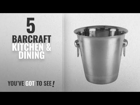 Barcraft Top 10 Kitchen & Dining [2018]: BarCraft Stainless Steel Champagne Bucket