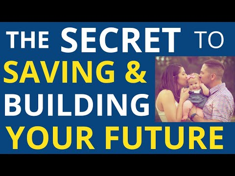 The Secret to Saving and Building Your Future (Become Your Own Financial Educator)