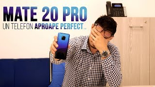 Huawei Mate 20 Pro [REVIEW] In limba Romana - APROAPE PERFECT