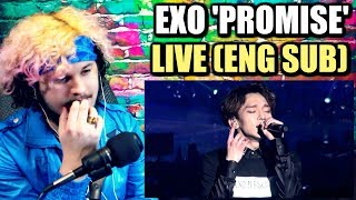 EXO - Promise LIVE [ENG SUB]   SO MANY FEELS!   REACTION!!