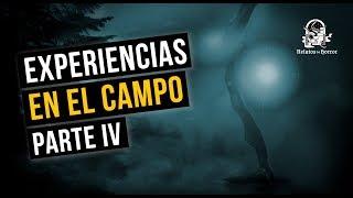 EXPERIENCIAS EN EL CAMPO IV (HISTORIAS DE TERROR)