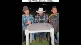 Trio Parada Dura Na Escola