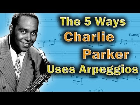 Charlie Parker - This Is The 5 Way He Uses Arpeggios