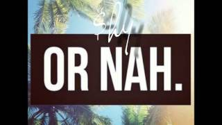"""Or Nah"" FEMALE Remix By Shy (+Download Link)"