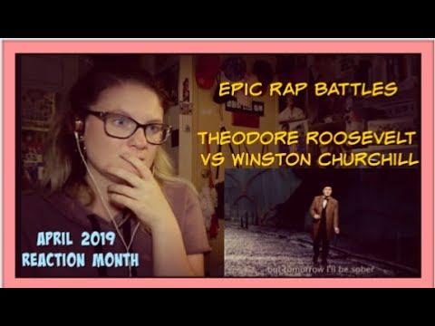 April 2019 Reaction Month D15: Epic Rap Battles: Theodore Roosevelt VS Winston Churchill