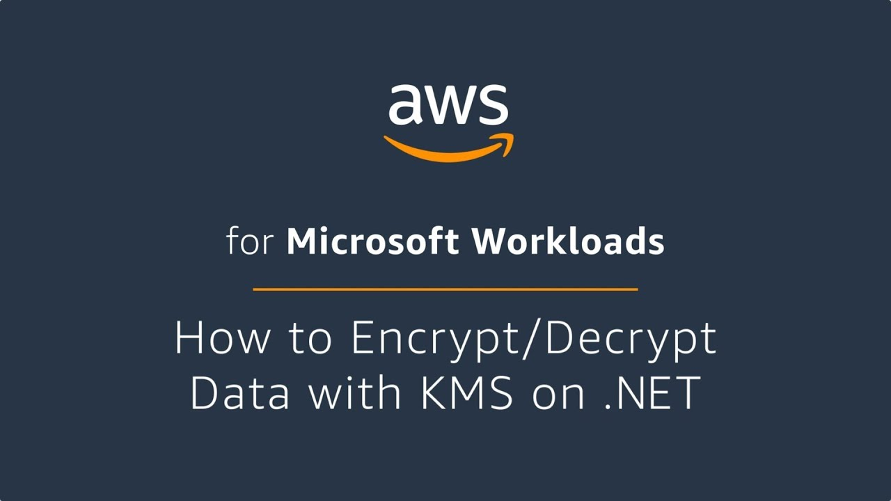 How to Encrypt/Decrypt Data with AWS KMS on  Net