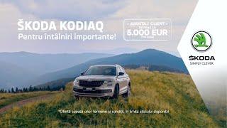 ŠKODA KODIAQ cu avantaj client: până la 5000 de Euro  cu TVA inclus!