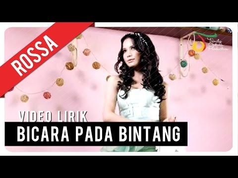 ROSSA - Bicara Pada Bintang | Video Lirik