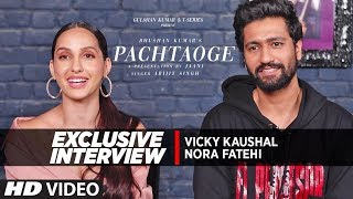 Exclusive Interview: Vicky Kaushal & Nora Fatehi | Pachtaoge