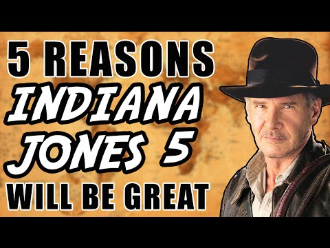 INDIANA JONES 5 IS HAPPENING, HERE'S WHY IT'LL BE GREAT