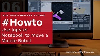 [RDS] 006 - ROS Development Studio #Howto use Jupyter Notebook to move a Mobile Robot with ROS