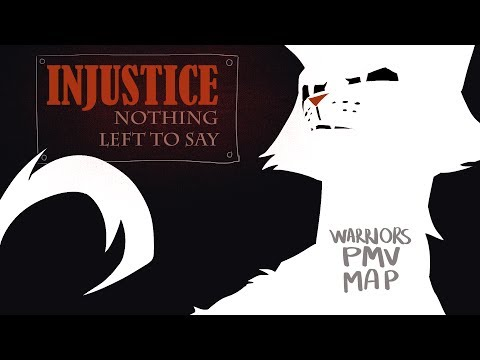 Nothing Left to Say - INJUSTICE Warriors PMV MAP (9/18 done)