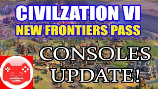 Civilization Vi New Frontiers Pass: Console & Ios Players Update!