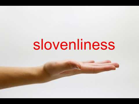 How to Pronounce slovenliness - American English