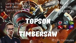DOTA 2 PRO PLAY | Topson Timbersaw | 82 CS in 10 mins (with commentaries)