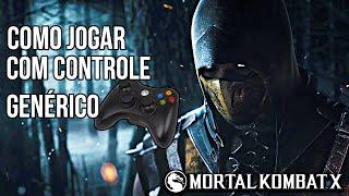 Como jogar Mortal Kombat X com controle genérico no PC