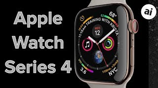 Everything to Know About the Apple Watch Series 4!