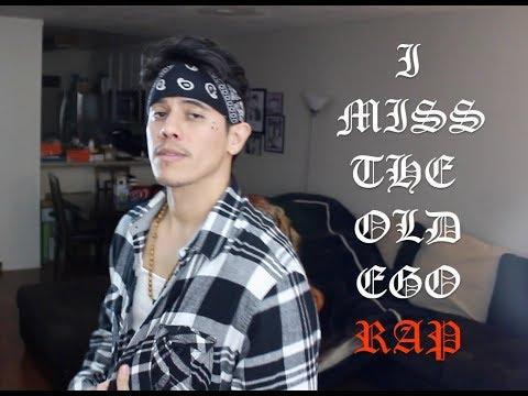 I MISS THE OLD EGO (RAP)